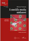 Megjelent a Szociális munka módszerei című kötet magyarul